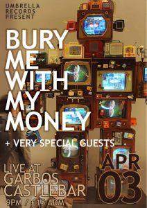 Bury Me With My Money - Garbos Venue on April 3rd, 2020